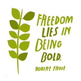 freedom-lies-being-bold-robert-frost-daily-quotes-sayings-pictures